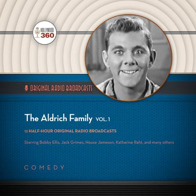 The Aldrich Family, Vol. 1 by Hollywood 360 audiobook