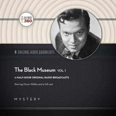 The Black Museum, Vol. 1 by Hollywood 360 audiobook