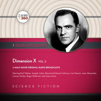 Dimension X, Vol. 2 by Hollywood 360 audiobook