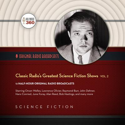 Classic Radio's Greatest Science Fiction Shows, Vol. 2 by Hollywood 360 audiobook