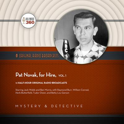 Pat Novak, for Hire, Vol. 1 by Hollywood 360 audiobook
