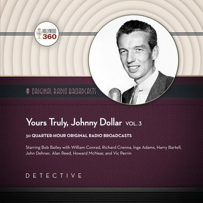 Yours Truly, Johnny Dollar, Vol. 3 by Hollywood 360 audiobook
