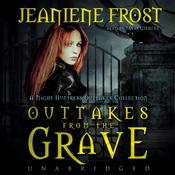 Outtakes from the Grave by  Jeaniene Frost audiobook
