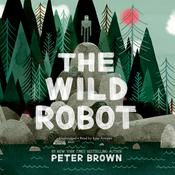 The Wild Robot by  Peter  Brown audiobook