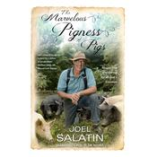 The Marvelous Pigness of Pigs by  Joel Salatin audiobook
