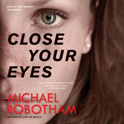 Close Your Eyes by Michael Robotham audiobook