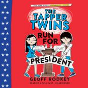 The Tapper Twins Run for President by  Geoff Rodkey audiobook