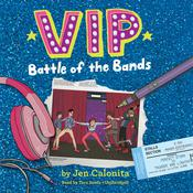 VIP: Battle of the Bands by  Jen Calonita audiobook