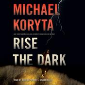 Rise the Dark by  Michael Koryta audiobook