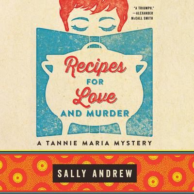 Recipes for Love and Murder by Sally Andrew audiobook