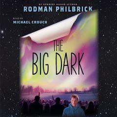 The Big Dark by Rodman Philbrick audiobook