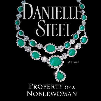 Property of a Noblewoman by Danielle Steel audiobook