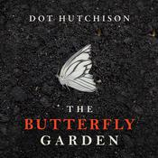 The Butterfly Garden by  Dot Hutchison audiobook