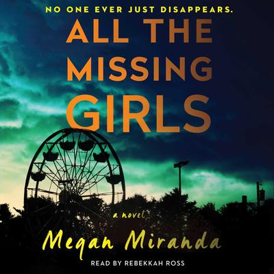 All the Missing Girls by Megan Miranda audiobook