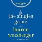 The Singles Game by  Lauren Weisberger audiobook