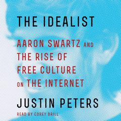 The Idealist by Justin Peters audiobook