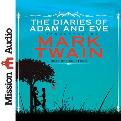 The Diaries of Adam and Eve by Mark Twain audiobook