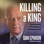 Killing a King by  Dan Ephron audiobook