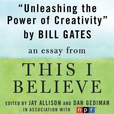 Unleashing the Power of Creativity by Bill Gates audiobook