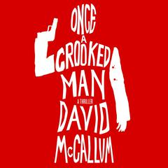 Once a Crooked Man by David McCallum audiobook