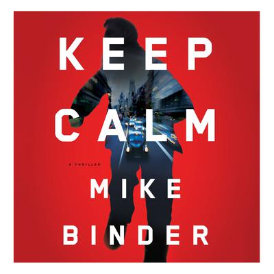 Keep Calm by Mike Binder audiobook