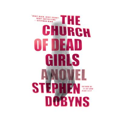 The Church of Dead Girls by Stephen Dobyns audiobook