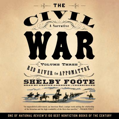 The Civil War: A Narrative, Vol. 3 by Shelby Foote audiobook