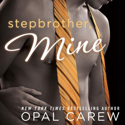 Stepbrother, Mine by Opal Carew audiobook