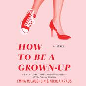 How to Be a Grown-Up by  Emma McLaughlin audiobook