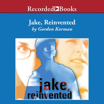 Jake, Reinvented by Gordon Korman audiobook
