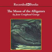 The Moon of the Alligators by  Jean Craighead George audiobook