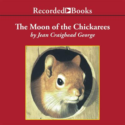 The Moon of the Chickaree by Jean Craighead George audiobook