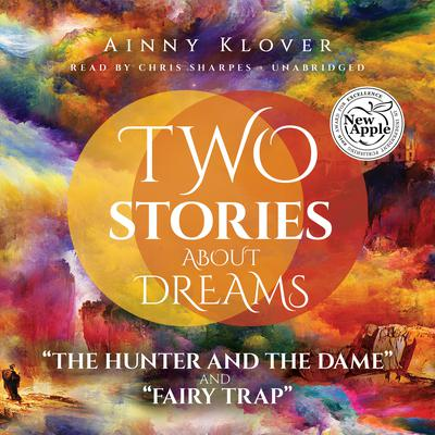 Two Stories about Dreams by Ainny Klover audiobook