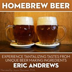 Homebrew Beer  by Erik Andrews audiobook