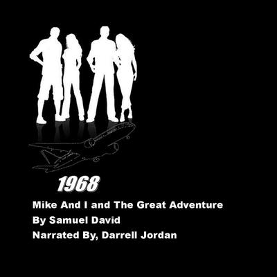 Mike and I and the Great Advenutre by Samuel David audiobook