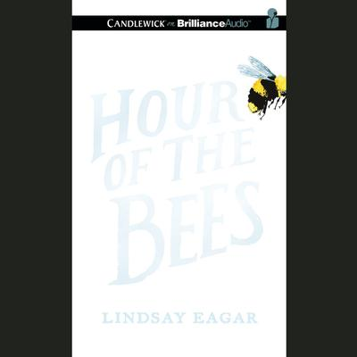 Hour of the Bees by Lindsay Eagar audiobook