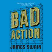 Bad Action by  James Swain audiobook