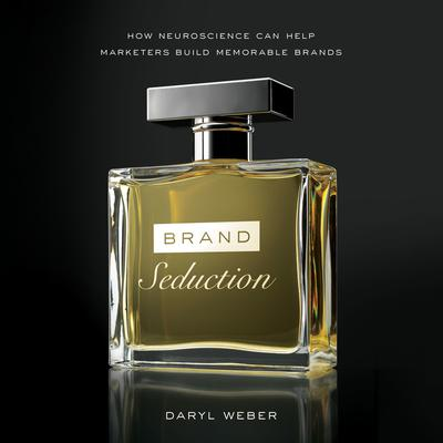Brand Seduction by Daryl Weber audiobook