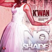 No Shade by  K'wan audiobook