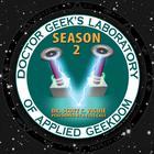 Doctor Geek's Laboratory, Season 2 by Dr. Scott C. Viguié