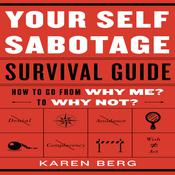 Your Self-Sabotage Survival Guide by  Karen Berg audiobook
