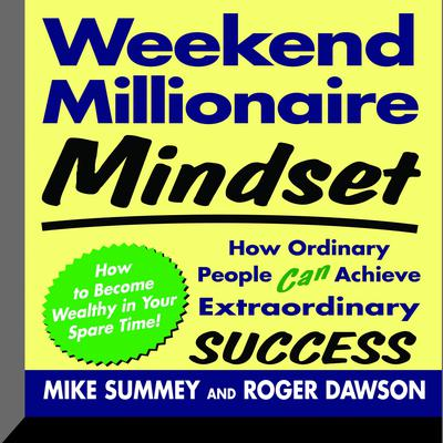 Weekend Millionaire Mindset by Mike Summey audiobook