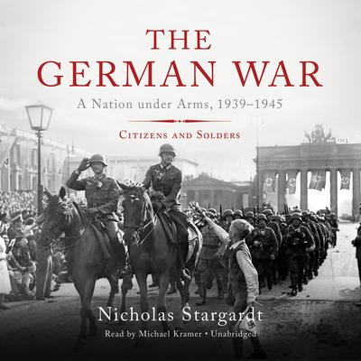 The German War by Nicholas Stargardt audiobook