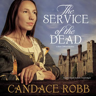 The Service of the Dead by Candace  Robb audiobook