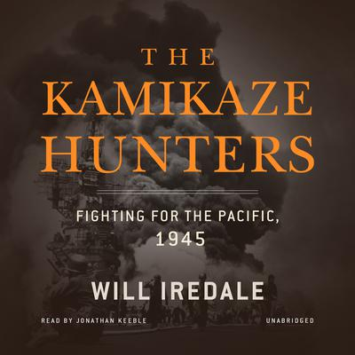 The Kamikaze Hunters by Will Iredale audiobook
