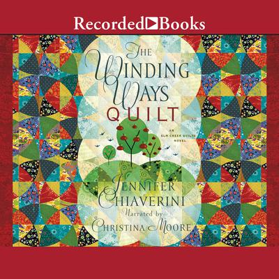 The Winding Ways Quilt by Jennifer Chiaverini audiobook
