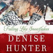 Falling like Snowflakes by  Denise Hunter audiobook