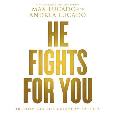 He Fights for You by Max Lucado audiobook