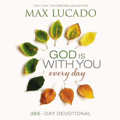 God Is with You Every Day by Max Lucado audiobook
