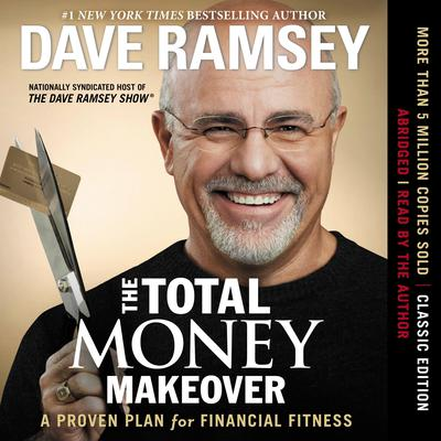 The Total Money Makeover by Dave Ramsey audiobook